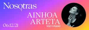 NOSOTRAS; AINHOA ARTETA – CANTARES VIAJEROS