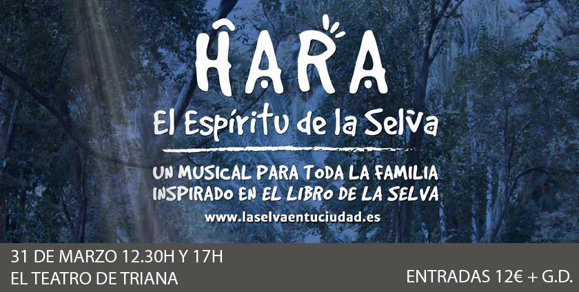 Hara, El Espíritu de la Selva – Musical en el Teatro de Triana, Sevilla