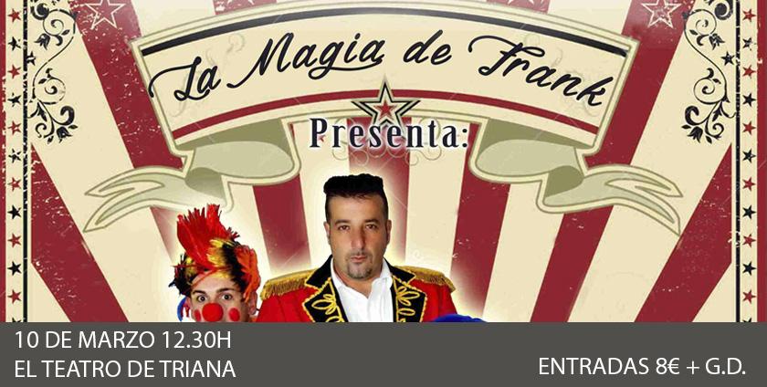 La Magia del Circo mago frank pacheco teatro de triana 2019 sevilla