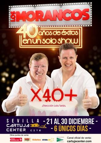 Los Morancos X 40 +- cartuja-center-sevilla-2018