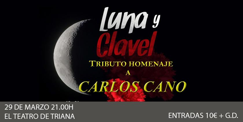 Luna y Clavel Tributo Homenaje a Carlos Cano teatro de triana sevilla 2019