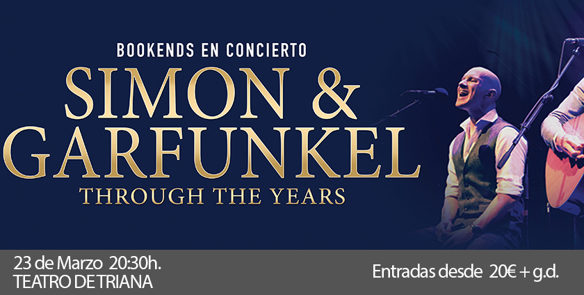 Simon & Garfunkel Through the Years teatro de triana sevilla 2019