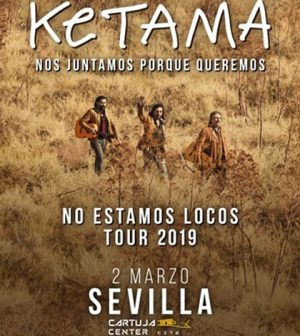 Ketama – No estamos locos Tour 2019 - Cartuja Center