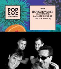 Ciclo Conciertos POP CAAC - Danza Invisible, La Suite Bizarre, Doctor Music Dj (jueves 31 de agosto)