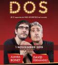 Dos. David Fernández y Juanra Bonet en Auditorio Box Cartuja. Sevilla