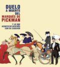 Duelo a muerte del Marqués de Pickman. Teatro Lope de Vega, Sevilla