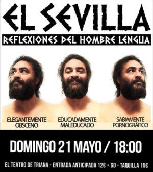 """El Sevilla: """"Reflexiones del Hombre Lengua"""". En El Teatro de Triana, Sevilla"""