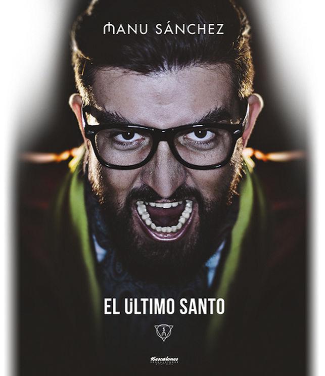 """MANU SÁNCHEZ """"EL ÚLTIMO SANTO"""""""