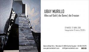 """Exposición """"Alles auf Gold   die Dame   die Erosion"""" del artista UBAY MURILLO  – GALERÍA RAFAEL ORTÍZ. SEVILLA 2019"""