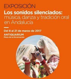 """Exposición """"Los sonidos silenciados"""". Música, danza y tradición oral en Andalucía. En Antiquarium, Sevilla"""