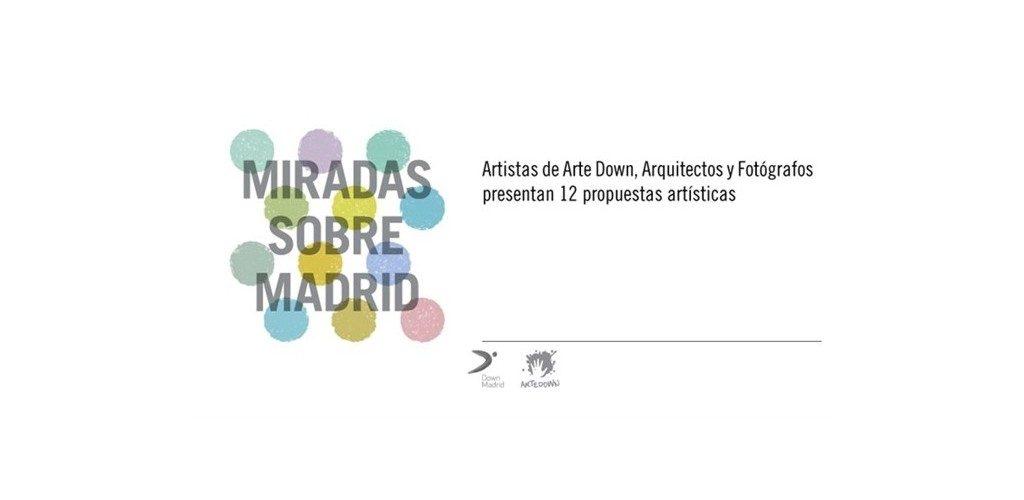 """Exposición """"Miradas sobre Madrid"""""""