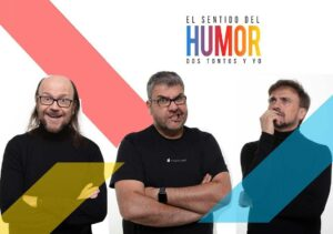 EL SENTIDO DEL HUMOR – DOS TONTOS Y YO – Sevilla 2021