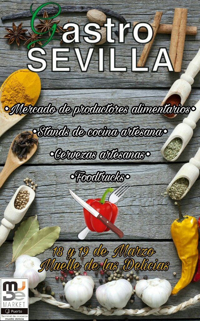 Gastro Sevilla. 18 y 19 de Marzo en Muelle de las Delicias, Sevilla