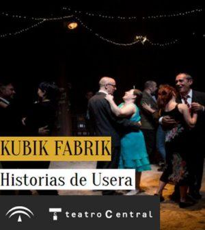 Historias de Usera. Teatro Central, Sevilla