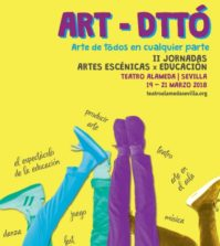 ART-DTTÓ. II Jornadas Artes Escénicas x Educación. Teatro Alameda Sevilla