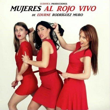 Mujeres al rojo vivo. Teatro Duque-La Imperdible, Sevilla