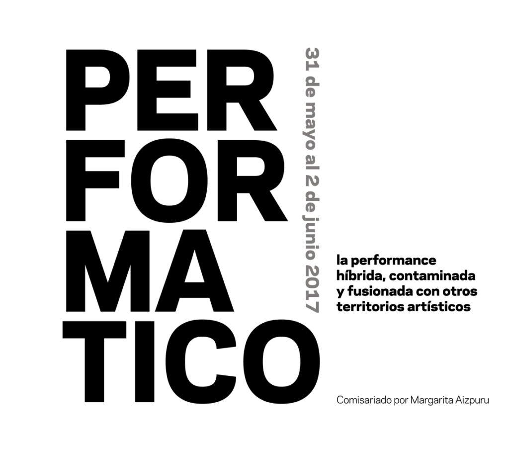 PERFORMÁTICO: la performance híbrida, contaminada y fusionada con otros territorios artísticos. Centro de las Artes de Sevilla