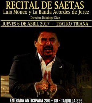 Recital de saetas. Luis Moneo y la Banda Acordes de Jerez. En El Teatro de Triana, Sevilla