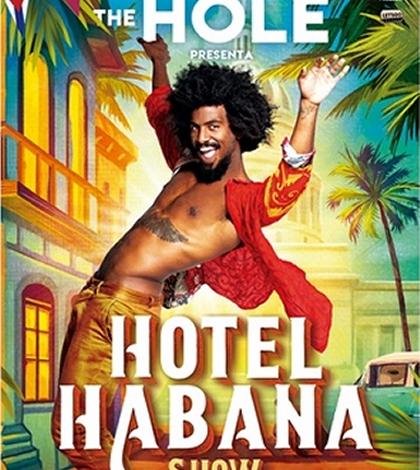 The Hole presenta Hotel Habana Show. Carpa Charco la Pava, Sevilla 2019