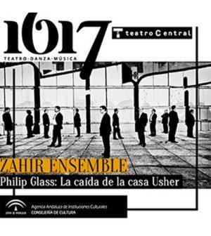 La caída de la casa Usher de Philip Glass. Ciclo de Música(s) Contemporánea(s) 2017. Teatro Central, Sevilla